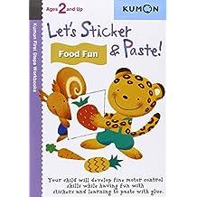 Let's Sticker & Paste! Food Fun (Kumon First Steps Workbooks)
