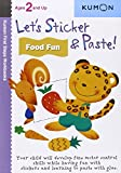 Let's Sticker & Paste! Food Fun: Ages 2 and Up