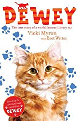 Dewey: The True Story of a World-Famous Library Cat by Vicki Myron (2010-09-02)