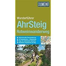 DuMont Wanderführer Ahrsteig, Rotweinwanderweg: Mit 34 Routenkarten und Höhenprofilen