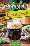 Schwarzbier: Rezepte & mehr