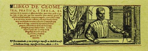 Libro de Geometria, Practica y Traça el Cual Trata de Lo Tocante Al Oficio Del Sastre por Juan de Alcega