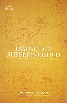 Essence of Superfine Gold: A Guide on Stages of the Paths to Enlightenment by [3rd Dalai Lama]