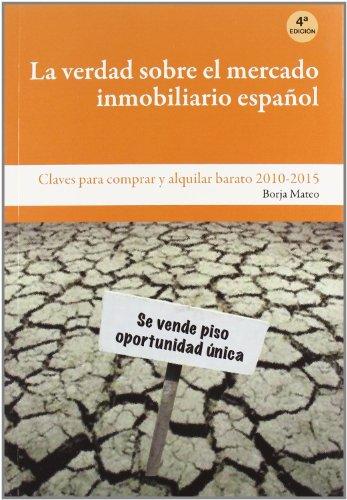 Verdad sobre el Mercado inmobiliario español, la