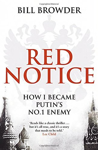 Red Notice: How I Became Putin's No. 1 Enemy by Browder, Bill (February 5, 2015) Hardcover