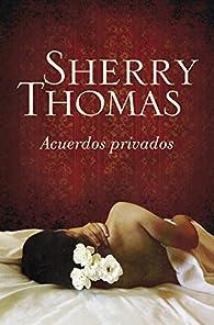 Acuerdos privados par Sherry Thomas