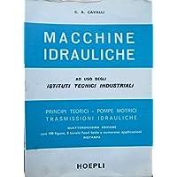 Macchine idrauliche: principi teorici pompe motrici trasmissioni idrauliche. Quattordicesima edizione con 190 figure otto tavole fuori testo e numerose applicazioni.