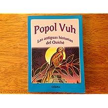 Popol Vuh: Las Antiguas Historias Del Quiche/The Ancient Quiche Histories (Biblioteca Escolar/School Library)