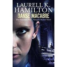 Danse Macabre (Anita Blake Vampire Hunter 13) by Laurell K. Hamilton (2006-07-06)
