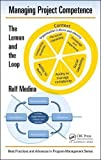 Managing Project Competence: The Lemon and the Loop (Best Practices and Advances in Program Management)