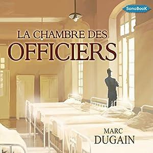La Chambre Des Officiers (Audio Download): Amazon.co.uk: Marc Dugain,  Pierre Moquet, SonoBook: Books