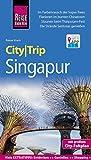 Reise Know-How CityTrip Singapur: Reiseführer mit Stadtplan und kostenloser Web-App - Rainer Krack