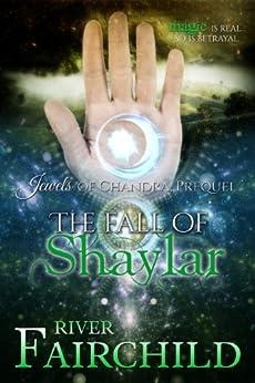 The Fall of Shaylar: Jewels of Chandra, Prequel (English Edition) di [Fairchild, River]