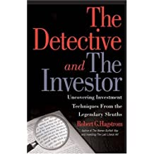 The Detective and the Investor: Uncovering Investment Techniques from Legendary Sleuths by Robert G. Hagstrom (2002-10-31)