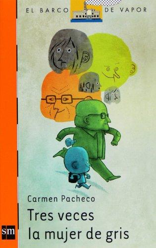 Tres veces la mujer de gris (eBook-ePub) (Barco de Vapor Naranja) (Spanish Edition)