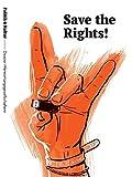 Save the Rights! - Dossier »Verwertungsgesellschaften«: Über die Arbeit der Verwertungsgesellschaften in Deutschland (Herausgegeben von Olaf Zimmermann und Theo Geißler)