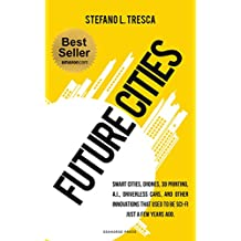 Future Cities: 42 Insights and Interviews with Influencers, Startups, Investors (English Edition)
