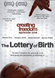 Creating Freedom Episode One: The Lottery Of Birth by Vandana Shiva, Daniel Dennett, Steven Pinker Howard Zinn