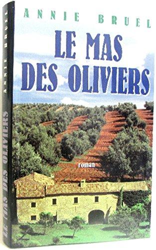 le mas des oliviers par Annie Bruel