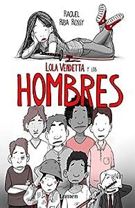 Lola Vendetta y los hombres par Raquel Riba Rossy