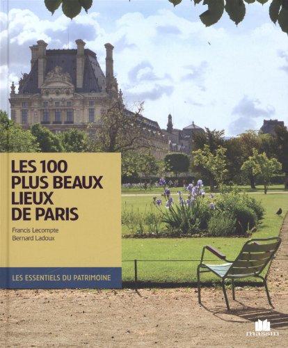 Les 100 plus beaux lieux de Paris