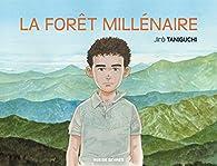 La forêt millénaire par Taniguchi
