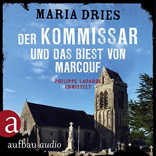 Buchseite und Rezensionen zu 'Der Kommissar und das Biest von Marcouf: Kommissar Philippe Lagarde 9' von Maria Dries