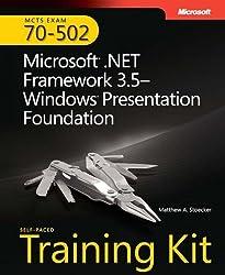 MCTS Self-Paced Training Kit (Exam 70-502): Microsoft® .NET Framework 3.5 Windows® Presentation Foundation by Matthew A. Stoecker (2008-07-19)