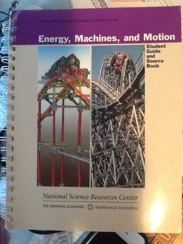 Energy Machines and Motion Student Guide and Source Book (Science and Technology Concepts for Middle School)