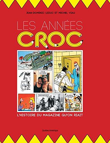 Les Annes Croc: L'Histoire du magazine qu'on riait