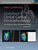 Josephson's Clinical Cardiac Electrophysiology: Techniques and Interpreations