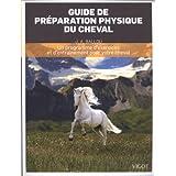 Guide de préparation physique du cheval : Un programme d'exercices et d'entraînement pour votre cheval