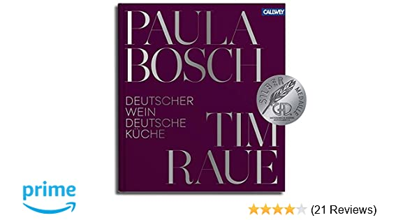 Buch Die Neue Outdoor Küche : Deutscher wein und deutsche küche: amazon.de: tim raue paula bosch