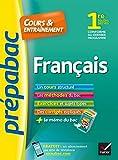 Français 1re toutes séries - Prépabac Cours & entraînement : cours, méthodes et exercices de type bac (première) (Cours et entraînement) (French Edition)