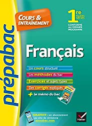 Français 1re toutes séries - Prépabac Cours & entraînement: cours, méthodes et exercices de type bac (première)