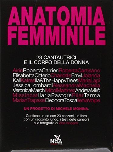 Anatomia femminile. 23 cantautrici e il corpo della donna. Con CD Audio (Donne Corpo Il Delle)