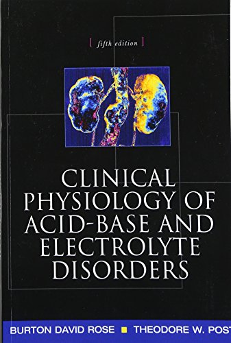 Clinical Physiology of Acid-Base and Electrolyte Disorders (Clinical Physiology of Acid Base & Electrolyte Disorders) por Theodore Post