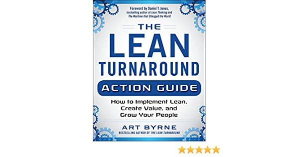 The lean turnaround action guide how to implement lean create the lean turnaround action guide how to implement lean create value and grow your people ebook art byrne amazon kindle store fandeluxe Gallery