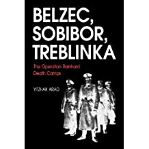 Belzec, Sobibor, Treblinka: The Operation Reinhard Death Camps