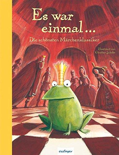 Buchcover Es war einmal…: Die schönsten Märchenklassiker (Esslinger Hausbücher)