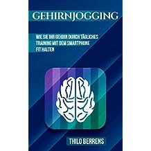 Gehirnjogging: Wie Sie Ihr Gehirn durch tägliches Training mit dem Smartphone fit halten