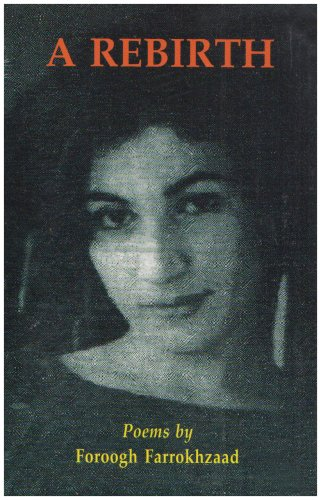 Rebirth: Poems in Farsi and English Translation (Iran-e No literary collection) por Forough Farrokhzad