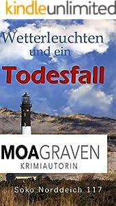 Wetterleuchten und ein Todesfall - Die schrägsten Ermittler in Ostfriesland: Ostfrieslandkrimi (Soko Norddeich 117)