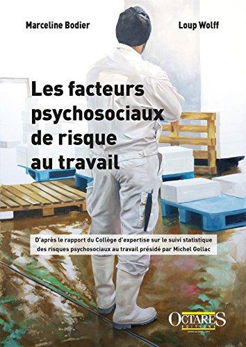 Les facteurs psychosociaux de risque au travail par Marceline Bodier;Loup Wolff