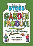 : How to Store Your Garden Produce: The Key to Self-Sufficiency