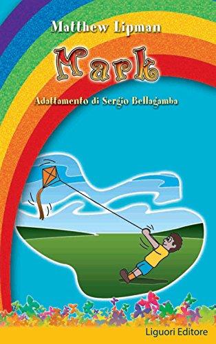 Mark: Traduzione di Laura Masini  Adattamento di Sergio Bellagamba (Impariamo a pensare)