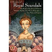 A Treasury of Royal Scandals: An Historical Look at Royal Misbehaviour (Michael Farquhar Treasury)