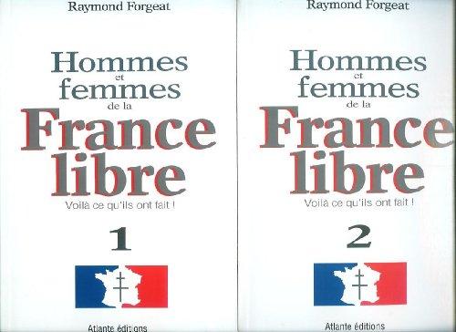 Hommes et femmes de la France libre : Voilà ce qu'ils ont fait !