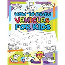 How to Draw Vehicles for Kids: Step by Step Drawing Book for Kids (I Can Draw 2) (English Edition)
