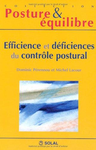 Efficience et déficiences du contrôle postural : Onzièmes Journées Françaises de Posturologie Clinique